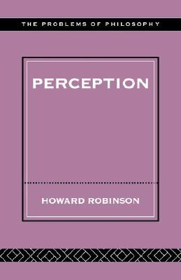 Perception by Howard Robinson