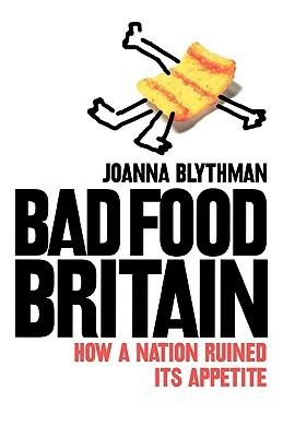 Bad Food Britain by Joanna Blythman