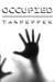 Occupied by Saul Tanpepper