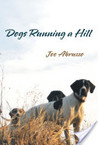 Dogs Running a Hill by Joe Abruzzo