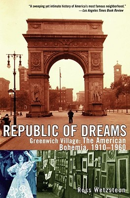 Republic of Dreams by Ross Wetzsteon