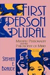 First Person Plural: Multiple Personality and the Philosophy of Mind