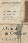 A Child al Confino: A True Story of Escape in War-Time Italy
