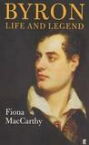 Byron: Life and Legend. Fiona MacCarthy