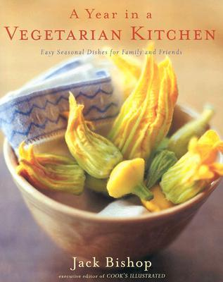 A Year in a Vegetarian Kitchen by Jack Bishop