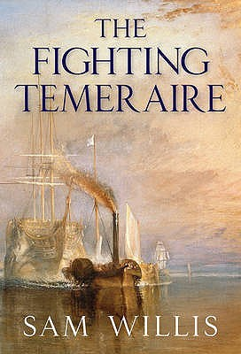 "The ""Fighting Temeraire"" by Sam Willis"