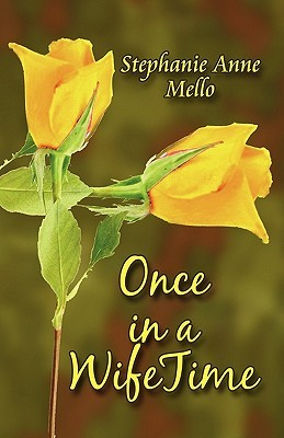 Once in a Wifetime by Stephanie Anne Mello