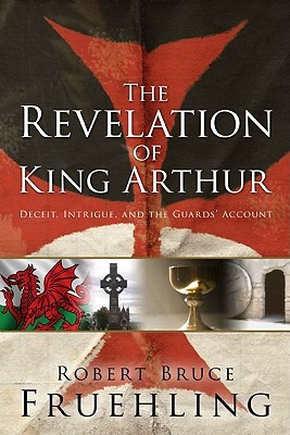 The Revelation of King Arthur: Deceit, Intrigue, and the Guards' Account