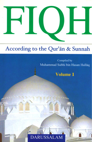 Fiqh According to the Qur'an & Sunnah: Vol.1