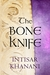 The Bone Knife: A Short Story