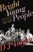 Bright Young People: The Rise and Fall of a Generation 1918-1940