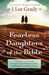 Fearless Daughters of the Bible by J. Lee Grady