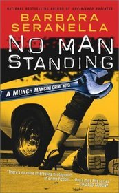 No Man Standing by Barbara Seranella