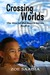 Crossing Worlds (The Rise o...