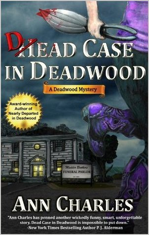 Dead Case in Deadwood (Deadwood Humorous Mystery, #3)