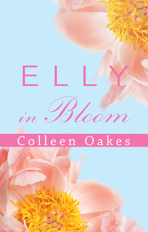 Elly in Bloom by Colleen Oakes {Jenna's Review}