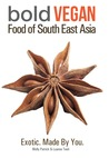 Bold Vegan Food Of South East Asia