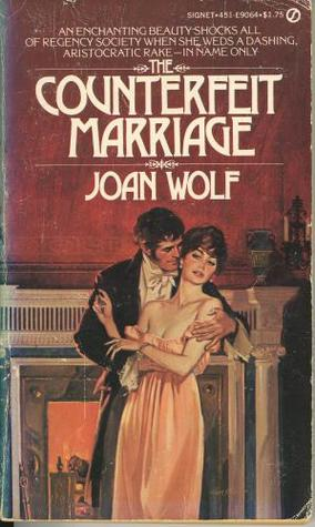The Counterfeit Marriage by Joan Wolf