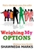 WEIGHING MY OPTIONS (Wholen...