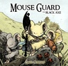 Mouse Guard: The Black Axe (Mouse Guard, #3)