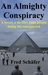 An Almighty Conspiracy: A novel, a thriller, four people doing the unexpected