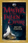 The Master Of The Fallen Chairs (The House at Skirl, #1)
