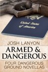 Armed and Dangerous: Four Dangerous Ground Novellas, Volume 1