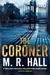 The Coroner by M.R. Hall