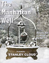 The Manhattan Well by Stanley Cloud