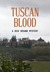 Tuscan Blood by Dick Rosano
