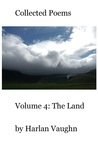 Volume 4: The Land (Collected Poems)