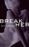 Review: Break Her