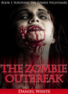 The Zombie Outbreak (Surviving the Zombie Nightmare, #1)