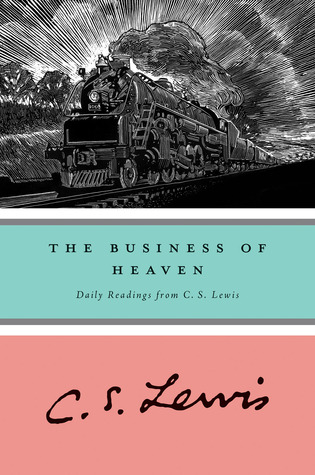 The Business of Heaven by C.S. Lewis