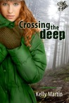 Crossing the Deep by Kelly   Martin