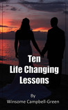 Ten Life Changing Lessons by Winsome Campbell-Green
