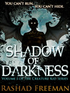 Shadow of Darkness by Rashad Freeman