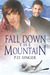 Fall Down the Mountain (Mountain, #3)