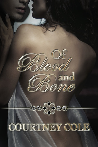 Of Blood and Bone by Courtney Cole