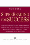 SuperReading for Success: The Groundbreaking, Brain-Based Program to Improve Your Speed, Enhance Your Memory, and Increase Your Success