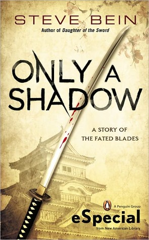 Only a Shadow (Fated Blades) - Steve Bein