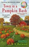 Town in a Pumpkin Bash by B.B. Haywood