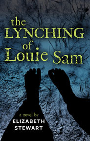 The Lynching of Louie Sam by Elizabeth   Stewart