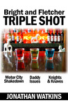 Triple Shot: Bright and Fletcher