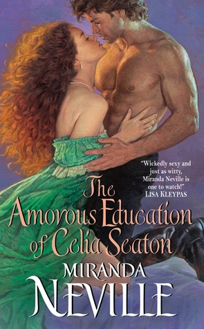 The Amorous Education of Celia Seaton by Miranda Neville
