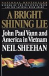 A Bright Shining Lie: John Paul Vann and America in Vietnam