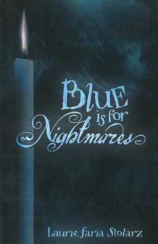 Blue is for Nightmares by Laurie Faria Stolarz