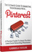 The Ultimate Guide to Marketing Your Business with Pinterest