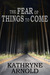 The Fear of Things to Come (Samantha Clark Mystery Series - Book 2)