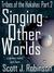 Singing Other Worlds